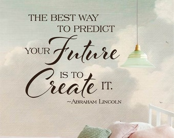 Inspirational Abraham Lincoln Quote, Wall Decal, Vinyl Letters, Multiple Colors