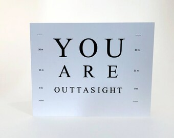 You Are Outta Sight Card - Love - Valentines - Eye Test - Eye Themed - Optometrist - Optometry  - Eyes  - Glasses - Chart - Be Mine