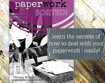 PAPERWORK: SORTED! - eBook - Step by Step guide to organising your paperwork once and for all - Instant Digital Download