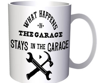 What Happens In The Garage Stays In The Garage Tools 11oz Mug s491