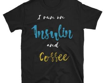 i run on insulin - funny diabetes - diabetes gift - t-shirt - type 1 diabetes - diabetic - diabetes awareness - diabetes - type 1 diabetic