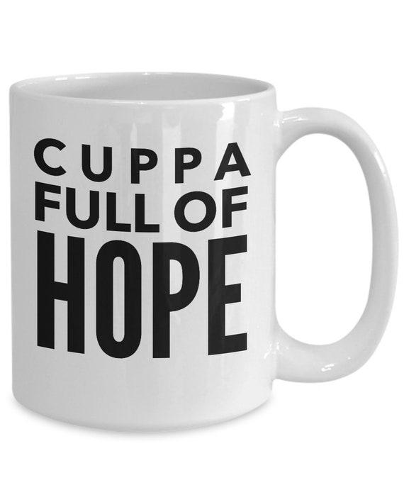 Inspire uplift mugs - cuppa full of hope coffee tea cup - uplifting gift
