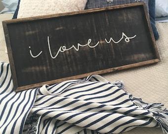 I love us sign, love wood sign, farmhouse bedroom sign, i love us, bedroom wall art, wood wall decor, framed wood sign
