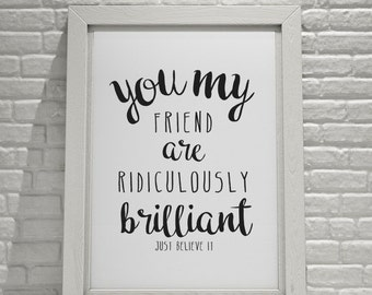 Framed 'Ridiculously Brilliant Friend' Print