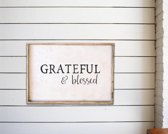 Grateful & Blessed - 18x24 wood sign