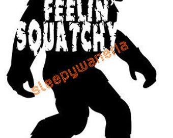 Feelin' Squatchy Sasquatch/Bigfoot/Yeti Vinyl Sticker