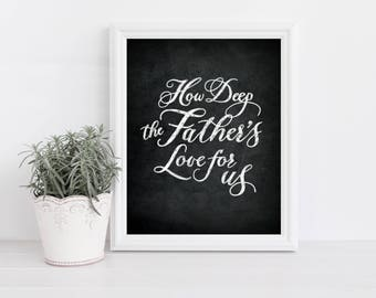 """How Deep the Father's Love for us, 11x14"""" Wall Art, Chalkboard Art"""