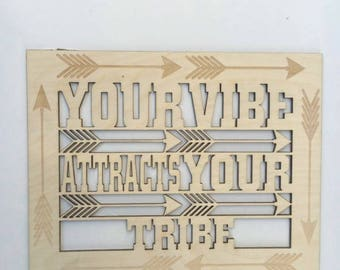 Motivational Sign, Good Vibes sign, Positive Vibes sign,  Laser Cut Outs, Your tribe sign, Inspirational sign, Yoga sign, Boho Quote