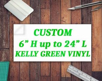 "Custom Kelly Green Lettering 6"""