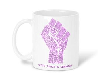 Give Peace A Chance Mug Coffee Mug Give Peace A Chance Tea Mug Give Peace A Chance Travel Mug Give Peace A Chance Gift Mug Inspirational