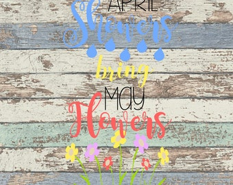 April Showers Bring May Flowers SVG, Spring, Rain, Flowers