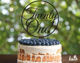 Custom Twenty One cake topper - Silhouette Twenty One cake topper - Personalized Cake Topper- Customizable Twenty One cake topper