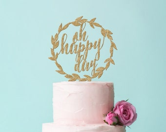 Cake Topper Gold Glitter Oh Happy Day Laurel Wreath Cake Topper - Glitter or Rustic Wooden Boho Chic Wedding Cake Topper (Item - LHD800)