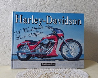 Book: Harley-Davidson, A Worldwide Love Affair, Jim Glastonbury, 1st Edition, 1996. Near New.