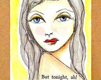"Original ACEO - ""But tonight, ah!  I could be fancy too""  ATC"