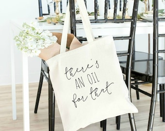 there's an oil for that, oily mama, oily bag, essential oils bag, essential oils, tote bag, EOs, young living, doterra, essential oil gift