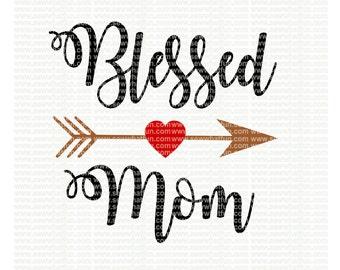 Blessed Mom SVG, cutting file, vinyl file, svg, svg file, cameo file, cricut, mama, blessed mama, tribe, mom, blessed svg file, cameo, mom