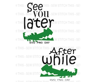 See You Later Alligator for Baby , Toddler , Twins, Siblings, Friends , See you later svg , After while svg , Alligator svg , Crocodile svg