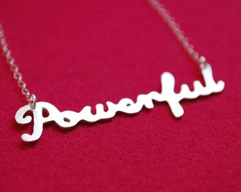 Word Necklace: Powerful--Hand Cut Recycled Silver on Chain