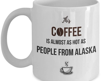Alaska Coffee Mug - Alaska Gifts for Him