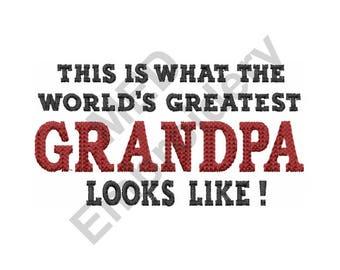 Grandpa - Machine Embroidery Design, World's Greatest Grandpa