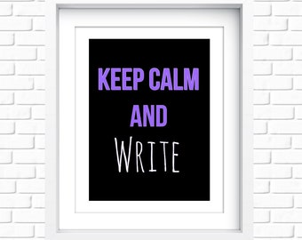 Instant Download DIY Decor Keep Calm and Write Simply Instant Printable Art | Poster Canvas T-Shirts Mugs Notebooks Magnets Digital Download