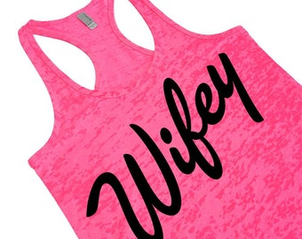Wifey Tank Top. Just Married Honeymoon Tank Top. Burnout Tank Top. Funny Gag Wedding Gift. Funny Bridal Shower Gift. Neon Pink Blue Green.