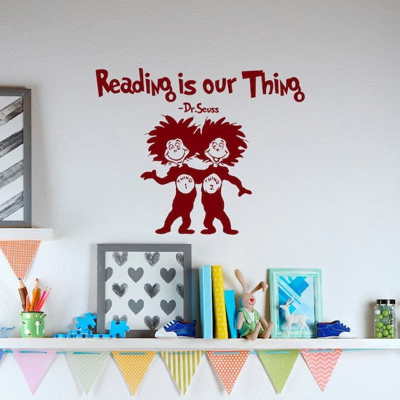 Reading is our thing dr seuss vinyl wall decals quotes for for Dr seuss wall mural