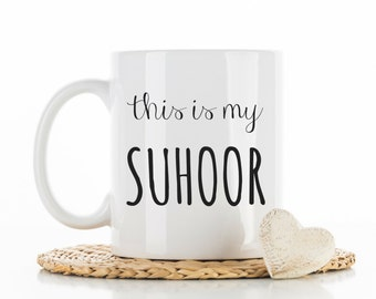 Ramadan Mug, Ramadan Coffee Mug, Suhoor Coffee Cup, Islamic Gifts, Arabic Gifts, Muslim Mug, this is my Suhoor, with duaa on back