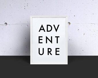 Adventure Digital Print, Digital Download, Printable Art, Wall Art, Word Art, Instant Download, Kitchen Decor, Modern Art, Minimalist
