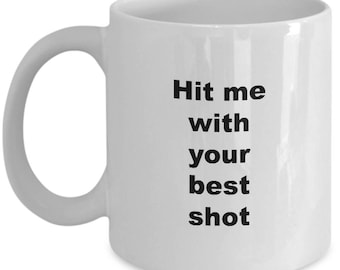 Dodgeball Coffee Mug - Playground Sport Ball Game Player Gift - Hit me with Your Best Shot