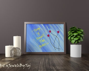 Wall Art - Stop and Smell the Roses - Instant Download