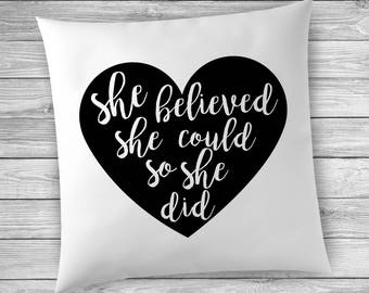 She Believed She Could So She Did, Graduation Gift, Pillowcase, Pillow Cover