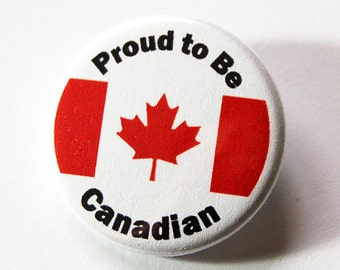 Proud to be Canadian, Canada Pin, button, Lapel Pin, Canadian Pride, Maple Leaf, Red White, Loves Canada, Canada Day, #EtsyCA150+ (5427)