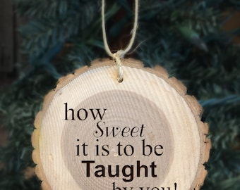 How Sweet it is to be Taught by You! Teacher Wood Ornament