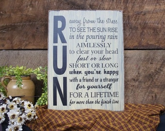 Run What a great sign for a Runner. What are all the reasons someone runs. We can change any phrases for no additional charge. Runner