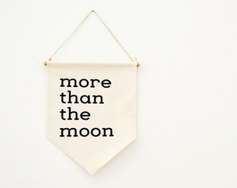 more than the moon banner // wall hanging //wall decor // nursery decor // kids room // quote banner //