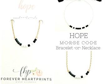 Hope Morse Code Bracelet or Necklace - Custom Hope Bracelet - Inspirational Necklace - Adoption, Sympathy Gift - Faith Jewelry - Survivor