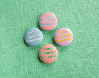 Trans Inclusive Feminism - Pinback Button - Magnet - Pocket Mirror