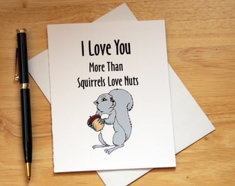I Love You Card,  Squirrel Loves Nuts, Anniversary Card, Funny Card, Romantic Card, Quirky Card, Boyfriend Gift, Birthday Card