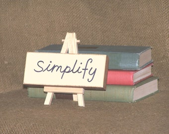 Home Decor Wood Sign, Simplify Quote Signage, Small Wooden Office Plaque, Rustic Inspiration Verse Cubicle Decor, CoWorker Enlightening Gift