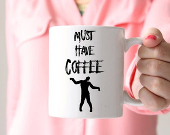 Must Have Coffee Zombie, Coffee Mug