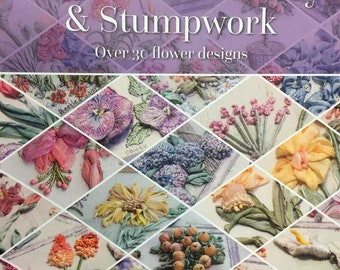 Ribbon Embroidery and Stumpwork Search Press book by fibre arts teacher Di van Niekerk with over 30 flower designs ISBN 9781782213499
