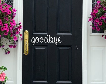 Goodbye Door Decal - Door Decals, Front Door, Decal, Decorations, Front Door Greeting, Goodbye Decal, Door Decor, Vinyl Designs