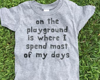On the Playground Kids T-Shirt * Youth T-Shirt * Toddler T-Shirt * Infant Onesie
