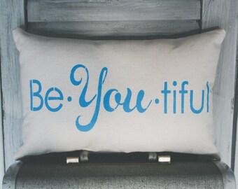 Be YOU tiful Decorative Pillow Decor Pillow Simple Pillow Beautiful Pillow Be You Pillow 15x10 accent pillow