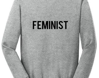 Feminist Sweatshirt / Feminist Sweater / Feminism Pullover / Feminist Quote / Gift for Her / Womens Clothing / Womans Top / Gym Sweatshirt