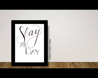 Slay All Day Hand-Lettered Printable PDF--Instant Digital Download