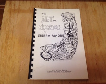The Art of Cooking In Sierra Madre, St Rita's Guild, 35 pages