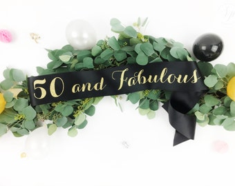 50 Fifty and fabulous Birthday Sash - Birthday Girl Sash - Custom Birthday Sash - 50th birthday sash - 40 and Fabulous - 60 and Fabulous